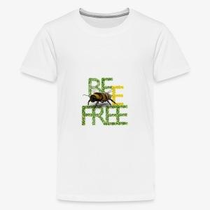 bee free bądż wolna wolny - Koszulka młodzieżowa Premium