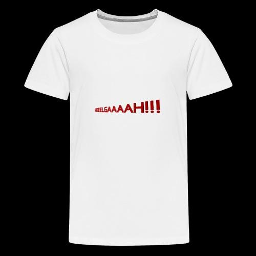 Heeeelgaaaa!!!! - Teenager Premium T-Shirt