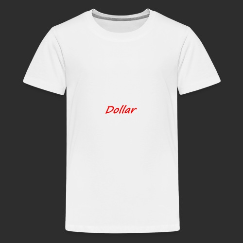 Dollar - Teenager Premium T-Shirt