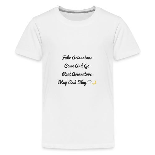 arianators stay and slay - Teenage Premium T-Shirt