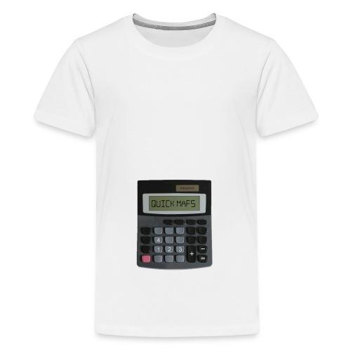QUICK MATHS - MEMESNOTHOT - Teenage Premium T-Shirt