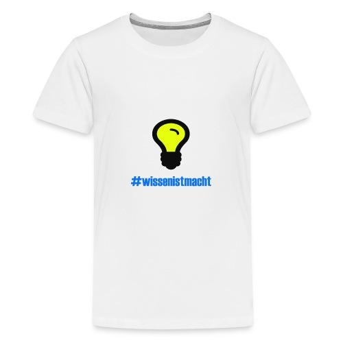 Wissen ist Macht - Teenager Premium T-Shirt