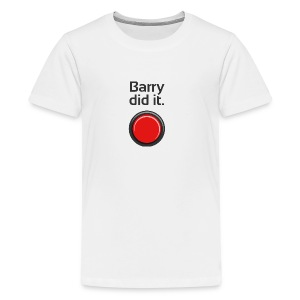 Barry did it - Teenage Premium T-Shirt