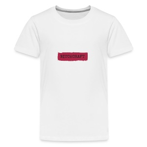 Bitchcraft - Teenager Premium T-Shirt