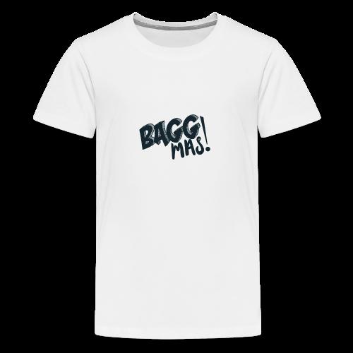 Bagg Mas! Bayerisches Sprichwort Floskel - Teenager Premium T-Shirt