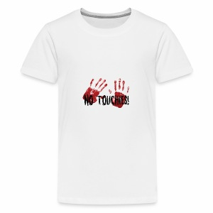 No Touchies 2 Bloody Hands Behind Black Text - Teenage Premium T-Shirt