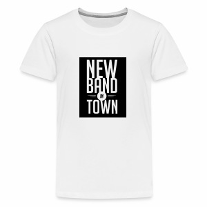 New Band in Town - Teenager Premium T-Shirt
