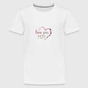 I LOVE YOU MOM - Teenager Premium T-shirt