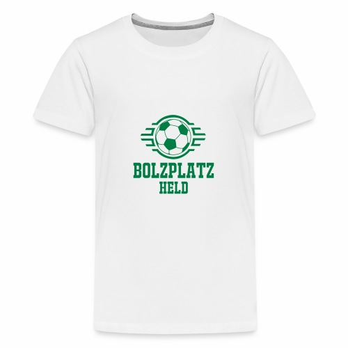 Bolzplatzheld Shirt - Teenager Premium T-Shirt