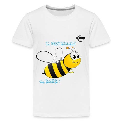 Il n'est jamais trop dard - T-shirt Premium Ado