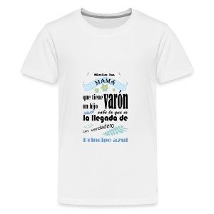 solo la mama que tiene un hijo varon - Camiseta premium adolescente
