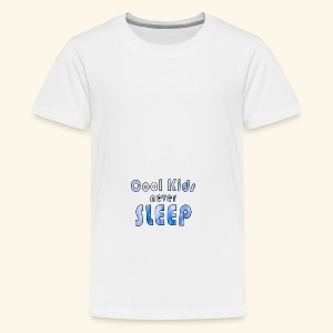 Cool Kids never sleep - Teenager Premium T-Shirt