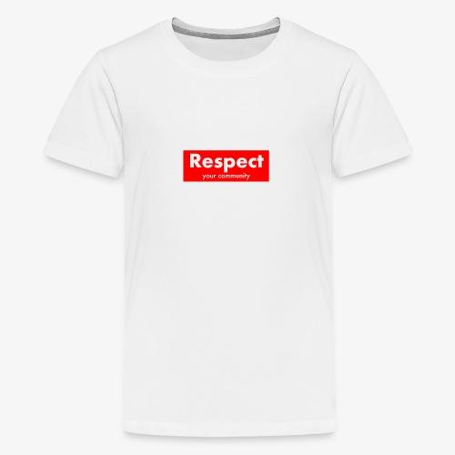 upmost Respect! - Teenage Premium T-Shirt