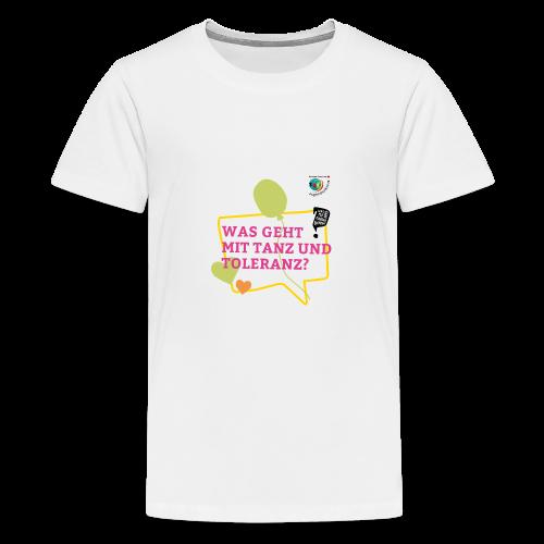 TANZ & TOLERANZ - Teenager Premium T-Shirt
