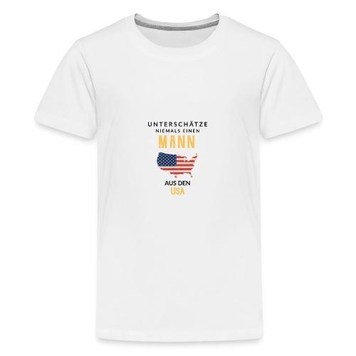 Unterschätze niemals einen Mann aus den USA! - Teenager Premium T-Shirt