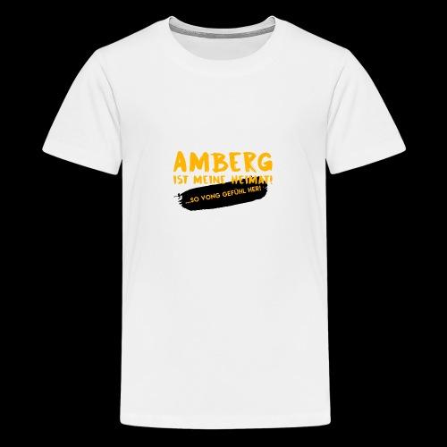 Amberg vong Gefühl - Teenager Premium T-Shirt