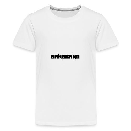 BANGBANG - T-shirt Premium Ado