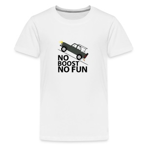 No Boost No Fun - Teenager Premium T-Shirt