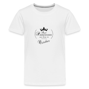 Real Princesses was born in October - Teenager Premium T-Shirt