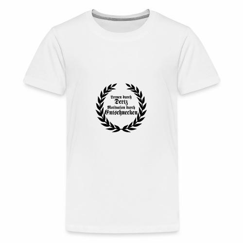 Lernen durch Schmerz Motivation durch Entsetzen - Teenager Premium T-Shirt