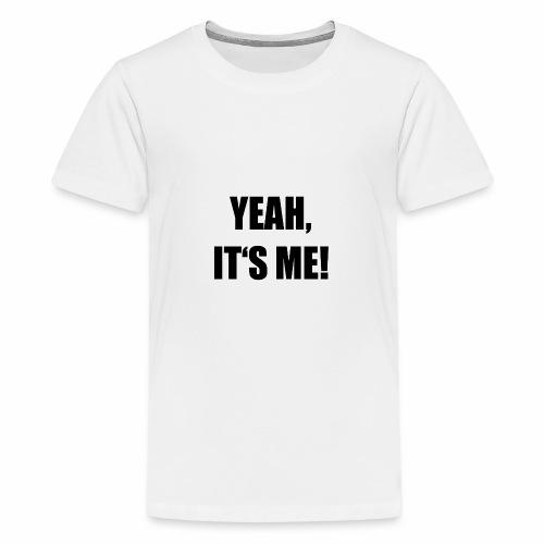 Yeah - Teenager Premium T-Shirt