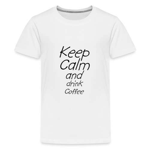Keep Calm and drink Coffee Geschenk Idee - Teenager Premium T-Shirt