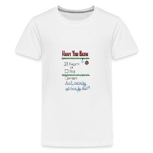 The Naugthy or Nice List - Teenager premium T-shirt