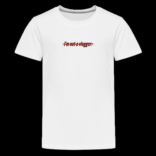 I'm not a vlogger - T-shirt Premium Ado