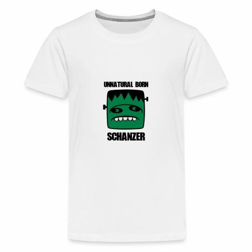 Fonster unnatural born Schanzer - Teenager Premium T-Shirt