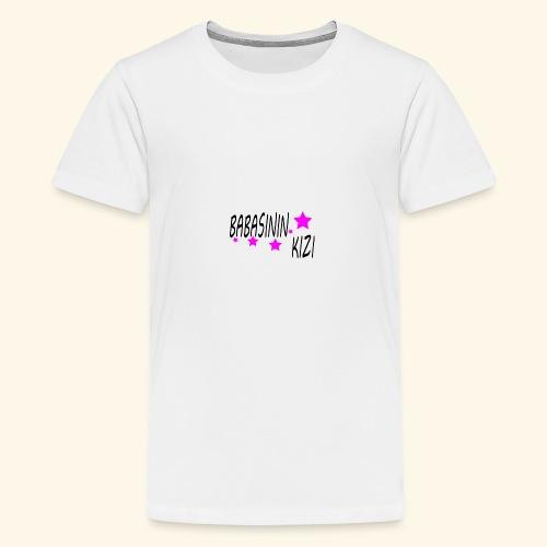 BABASININ KIZI - Teenager Premium T-Shirt