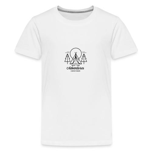may the adventures continue - Camiseta premium adolescente