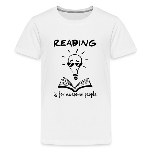 Reading Is For Awesome People - Black - Teenage Premium T-Shirt