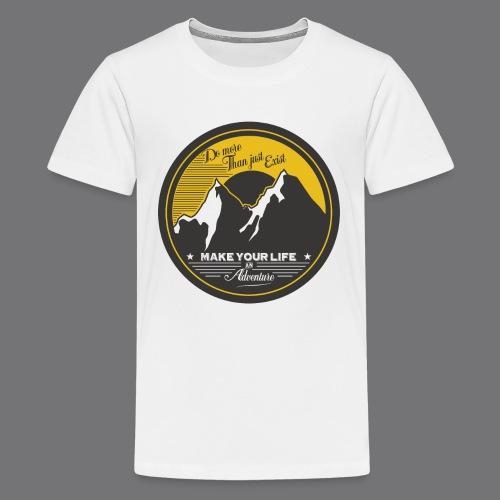 MAKE YOUR LIFE AN ADVENTURE Tee Shirts - Teenage Premium T-Shirt