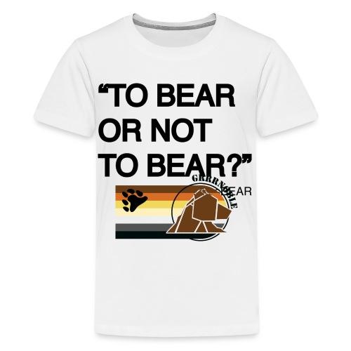 grrr_shakesbearTo bear or not to bear - T-shirt Premium Ado