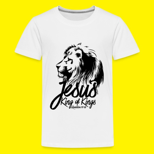 JESUS - KING OF KINGS - Revelations 19:16 - LION - Teenage Premium T-Shirt