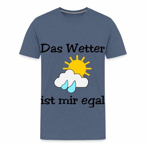 Das Wetter ist mir egal - Teenage Premium T-Shirt