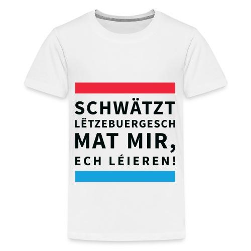 Schwätzt Lëtzebuergesch - Teenage Premium T-Shirt
