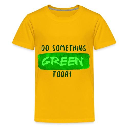 So Something Green Today - T-shirt Premium Ado