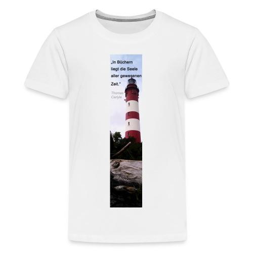 Riesen-Lesezeichen Leuchtturm + Zitat - Teenager Premium T-Shirt