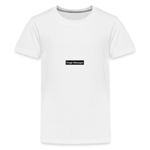 Stage Manager - Teenage Premium T-Shirt