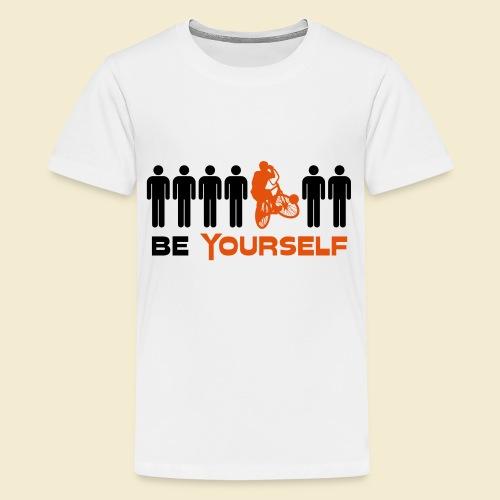 Radball | Be Yourself - Teenager Premium T-Shirt