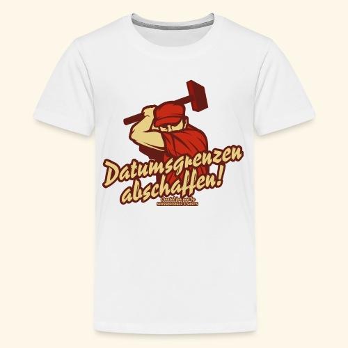 Lustiges Sprüche T Shirt Datumsgrenzen abschaffen - Teenager Premium T-Shirt