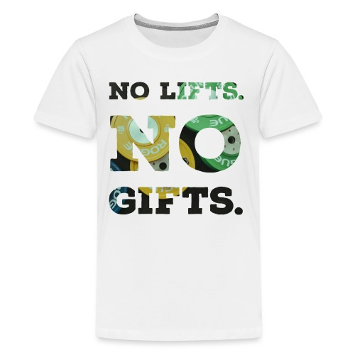 No lifts, no gifts - Teenager Premium T-Shirt