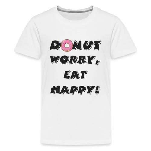 Donut worry - Teenager Premium T-shirt