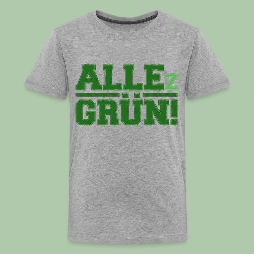 allezgruen_green_big - Teenager Premium T-Shirt