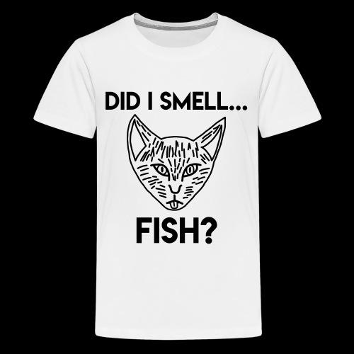Did I smell fish? / Rieche ich hier Fisch? - Teenager Premium T-Shirt