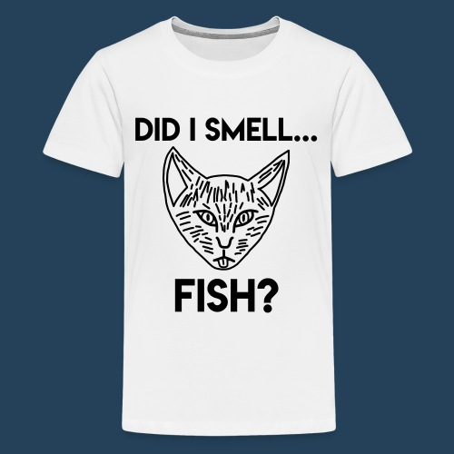 Did I smell fish? / Rieche ich hier Fisch? - Teenager Premium T-Shirt