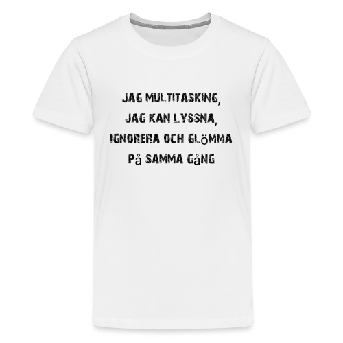 Multitasking - Teenager Premium T-shirt