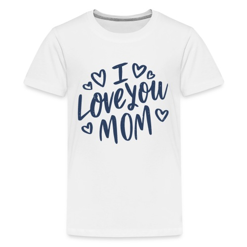 Vexels I Love you mom Shirt - Teenager Premium T-Shirt
