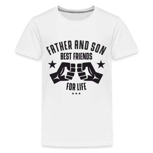 Father and Son best friends for life - Teenager Premium T-Shirt